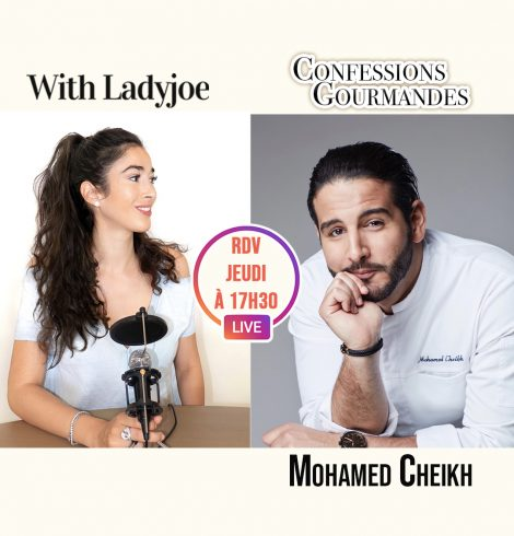 Confessions Gourmandes avec Mohamed Cheikh